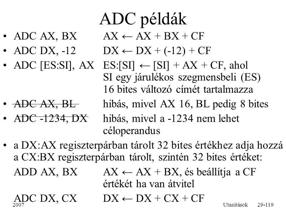 ADC példák ADC AX, BX AX ← AX + BX + CF