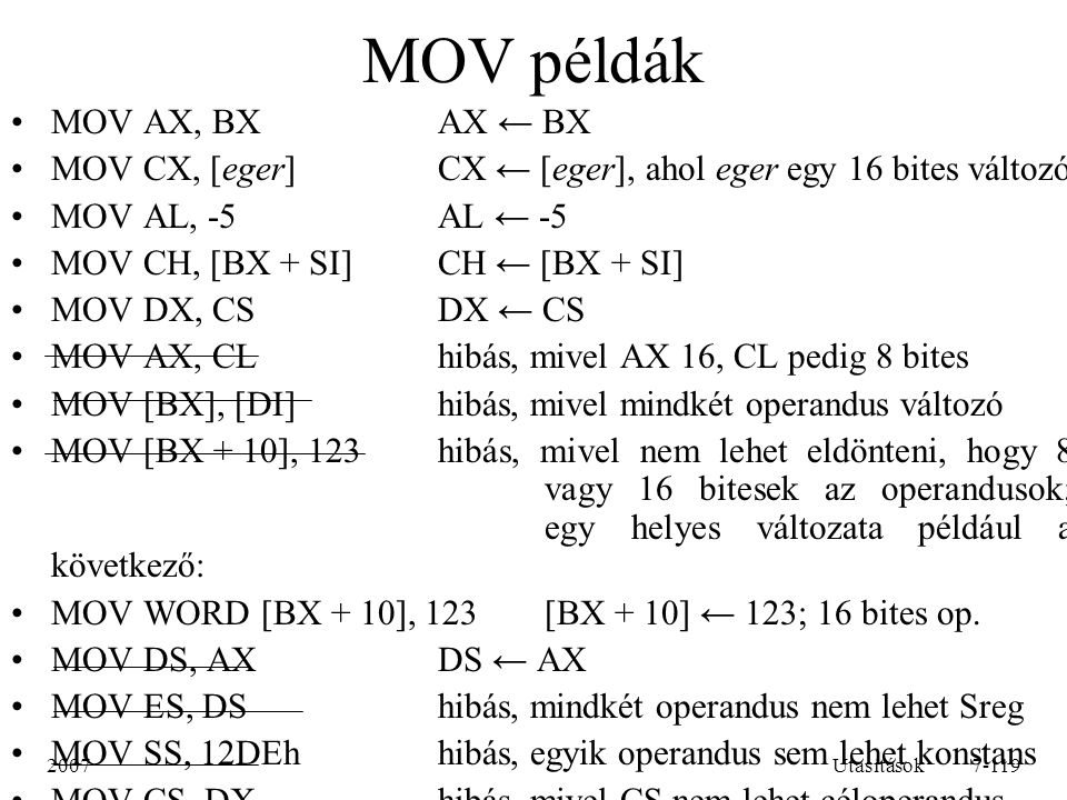 MOV példák MOV AX, BX AX ← BX