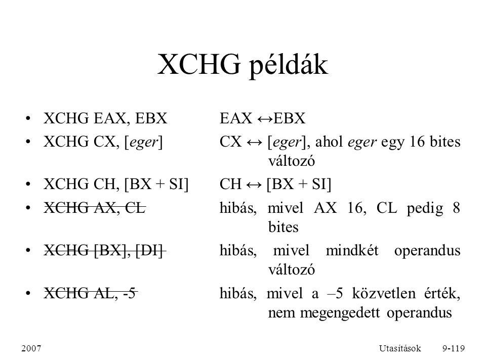 XCHG példák XCHG EAX, EBX EAX ↔EBX