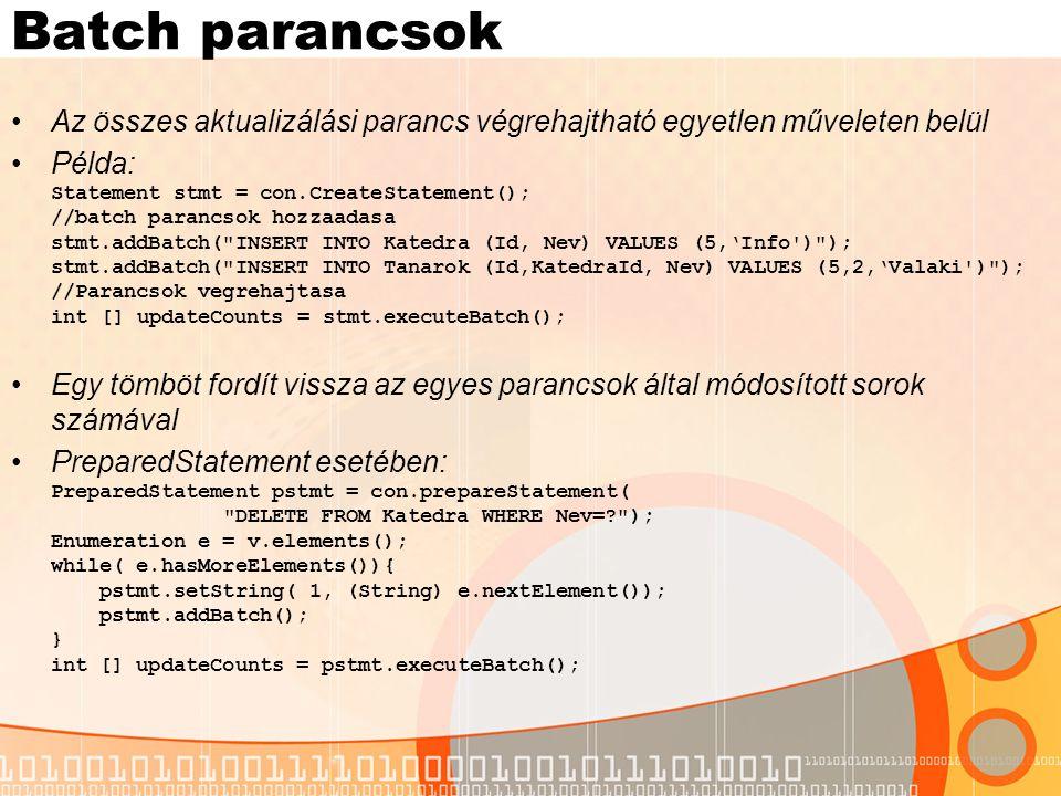 Batch parancsok Az összes aktualizálási parancs végrehajtható egyetlen műveleten belül.