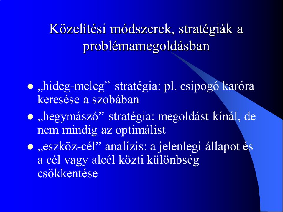Közelítési módszerek, stratégiák a problémamegoldásban