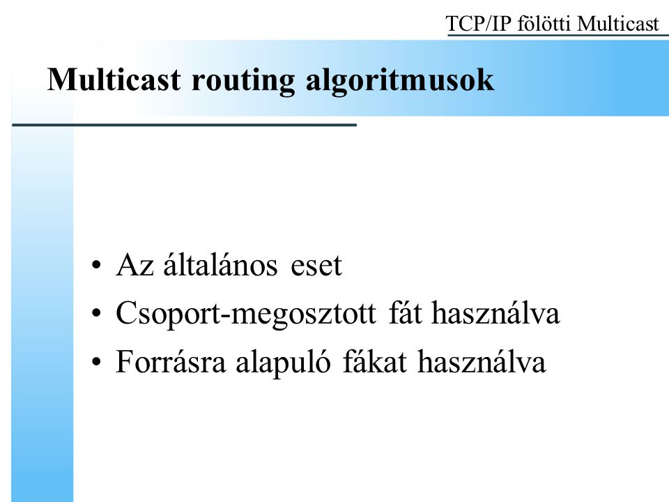 Multicast routing algoritmusok