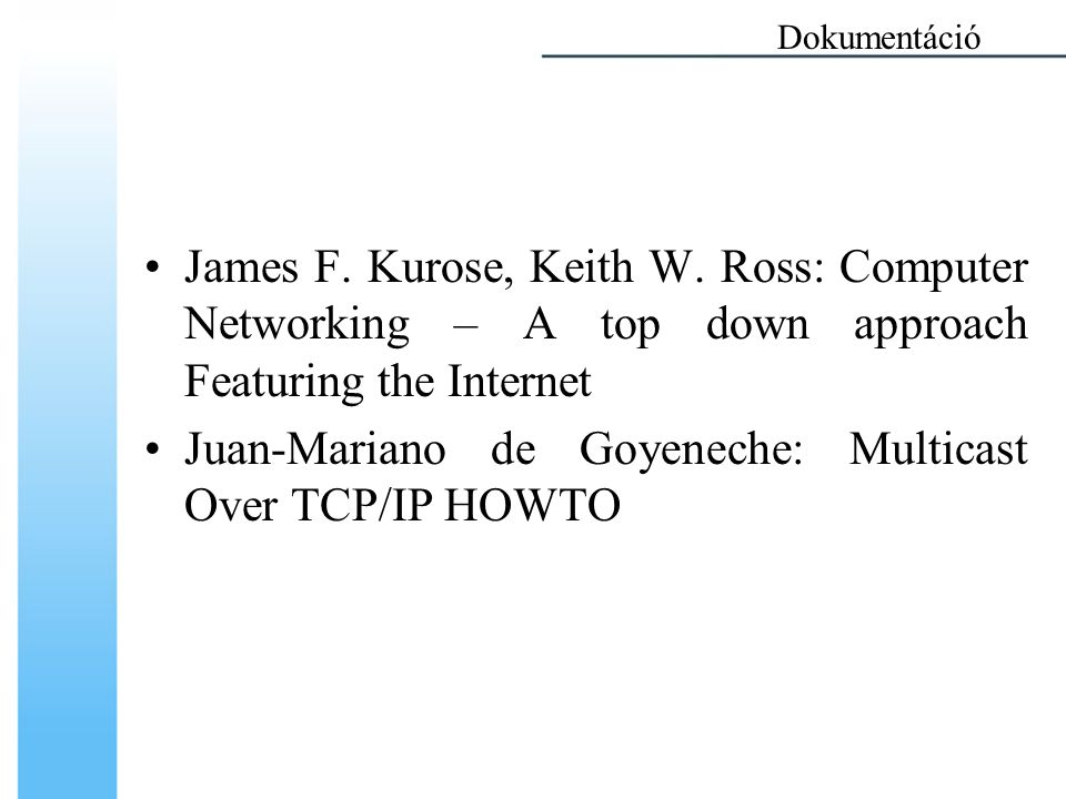 Juan-Mariano de Goyeneche: Multicast Over TCP/IP HOWTO