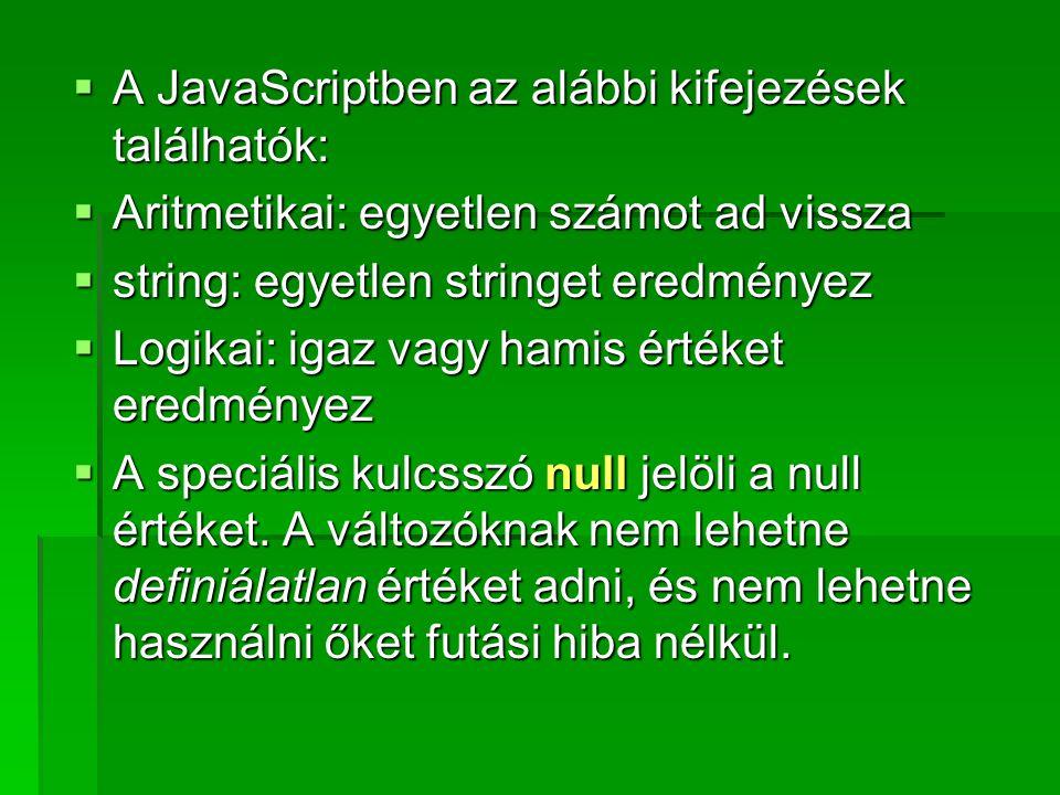 A JavaScriptben az alábbi kifejezések találhatók: