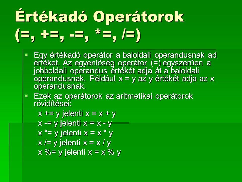 Értékadó Operátorok (=, +=, -=, *=, /=)