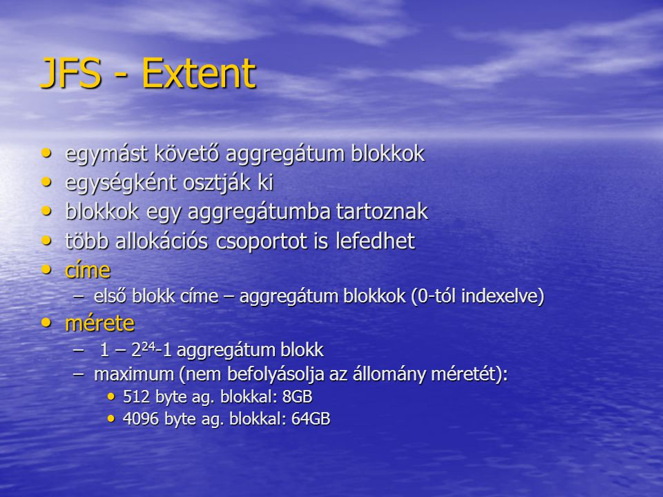 JFS - Extent egymást követő aggregátum blokkok egységként osztják ki