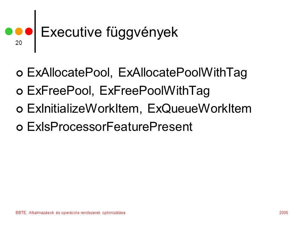 Executive függvények ExAllocatePool, ExAllocatePoolWithTag