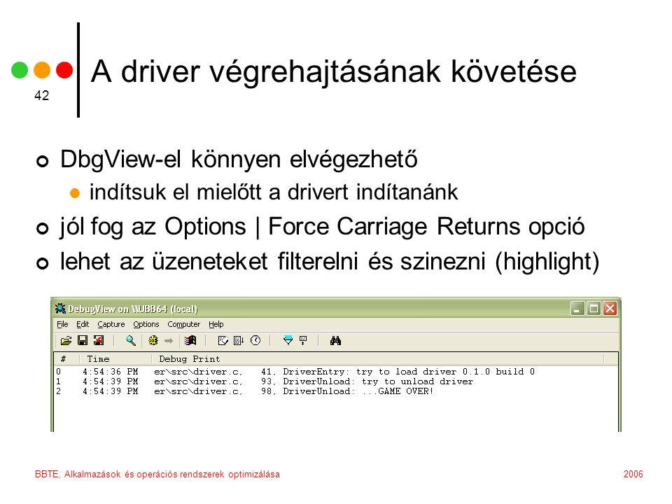 A driver végrehajtásának követése