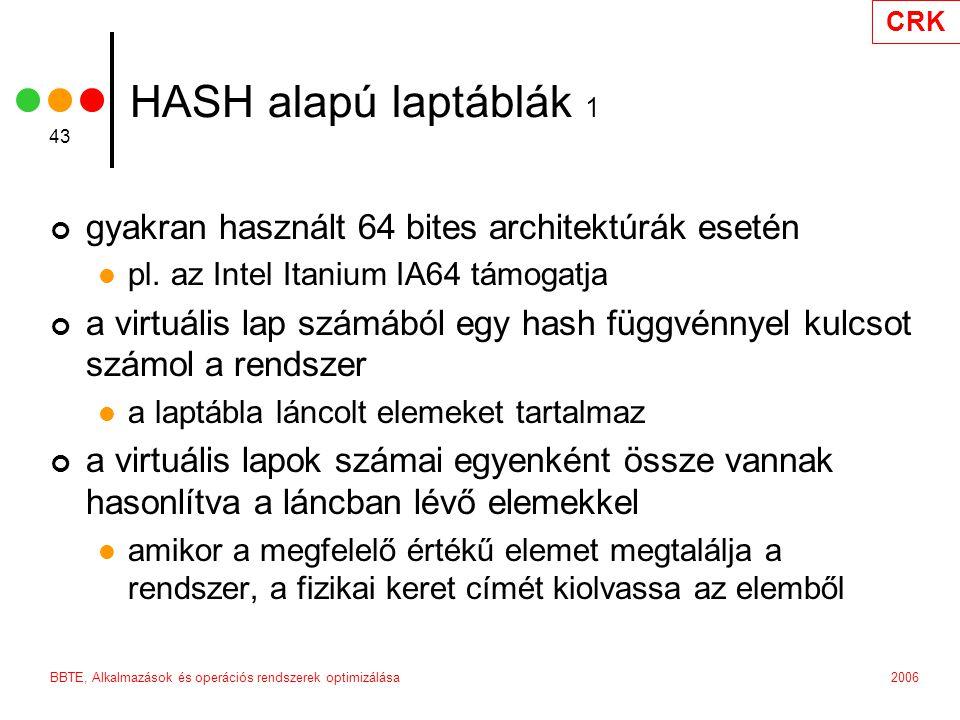 HASH alapú laptáblák 1 gyakran használt 64 bites architektúrák esetén