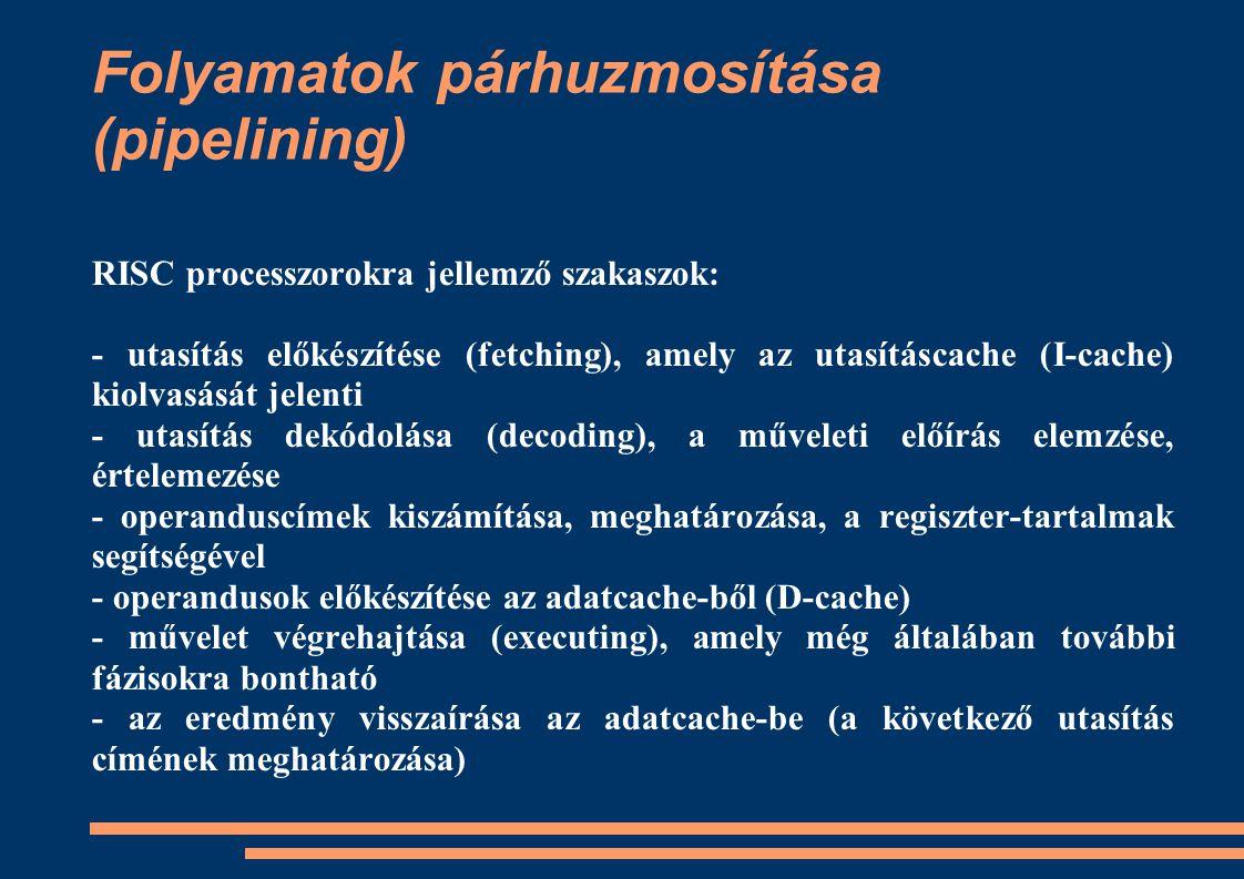 Folyamatok párhuzmosítása (pipelining)