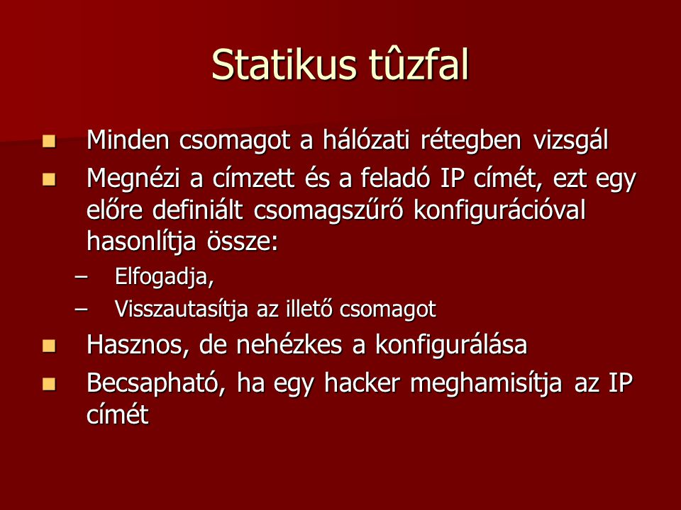 Statikus tûzfal Minden csomagot a hálózati rétegben vizsgál