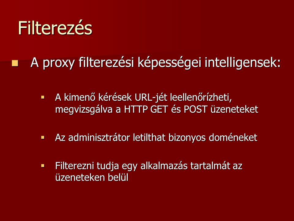 Filterezés A proxy filterezési képességei intelligensek: