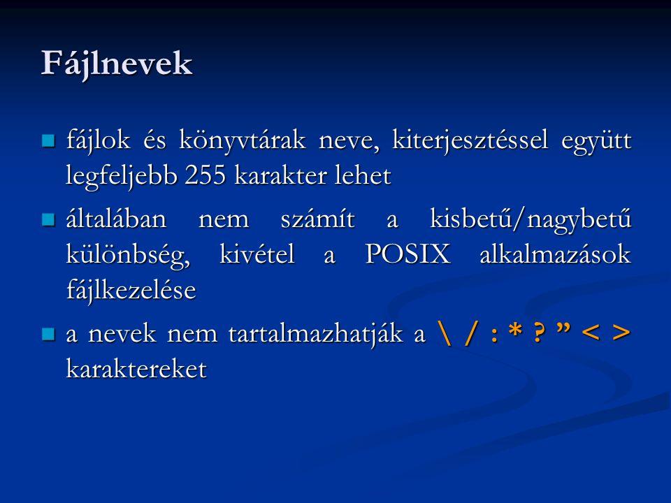 Fájlnevek fájlok és könyvtárak neve, kiterjesztéssel együtt legfeljebb 255 karakter lehet.