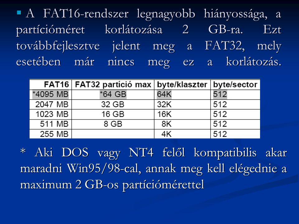 A FAT16-rendszer legnagyobb hiányossága, a partícióméret korlátozása 2 GB-ra. Ezt továbbfejlesztve jelent meg a FAT32, mely esetében már nincs meg ez a korlátozás.