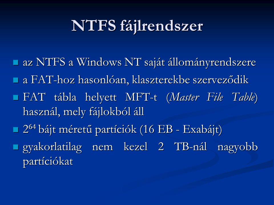 NTFS fájlrendszer az NTFS a Windows NT saját állományrendszere
