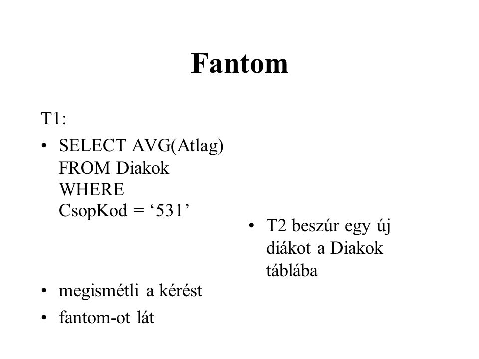 Fantom T1: SELECT AVG(Atlag) FROM Diakok WHERE CsopKod = '531'