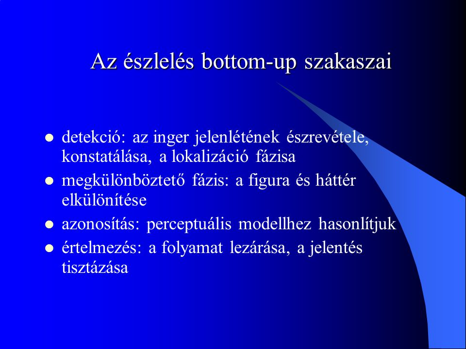 Az észlelés bottom-up szakaszai