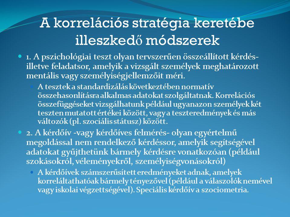 A korrelációs stratégia keretébe illeszkedő módszerek