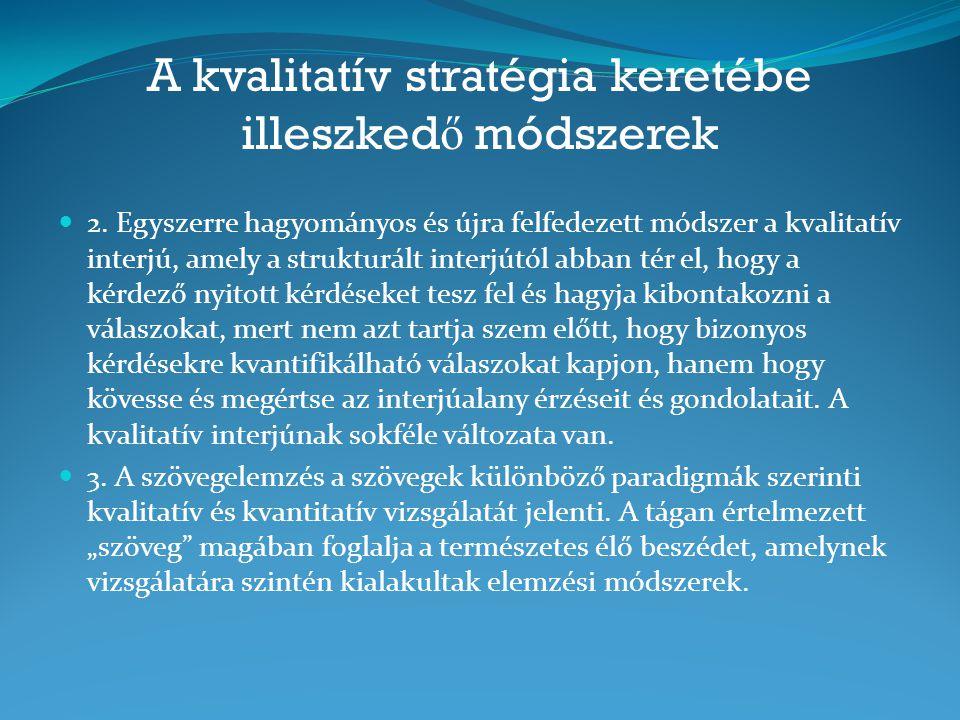 A kvalitatív stratégia keretébe illeszkedő módszerek