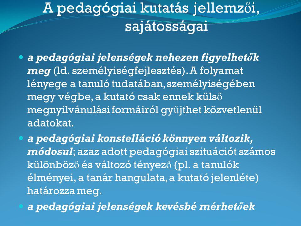A pedagógiai kutatás jellemzői, sajátosságai