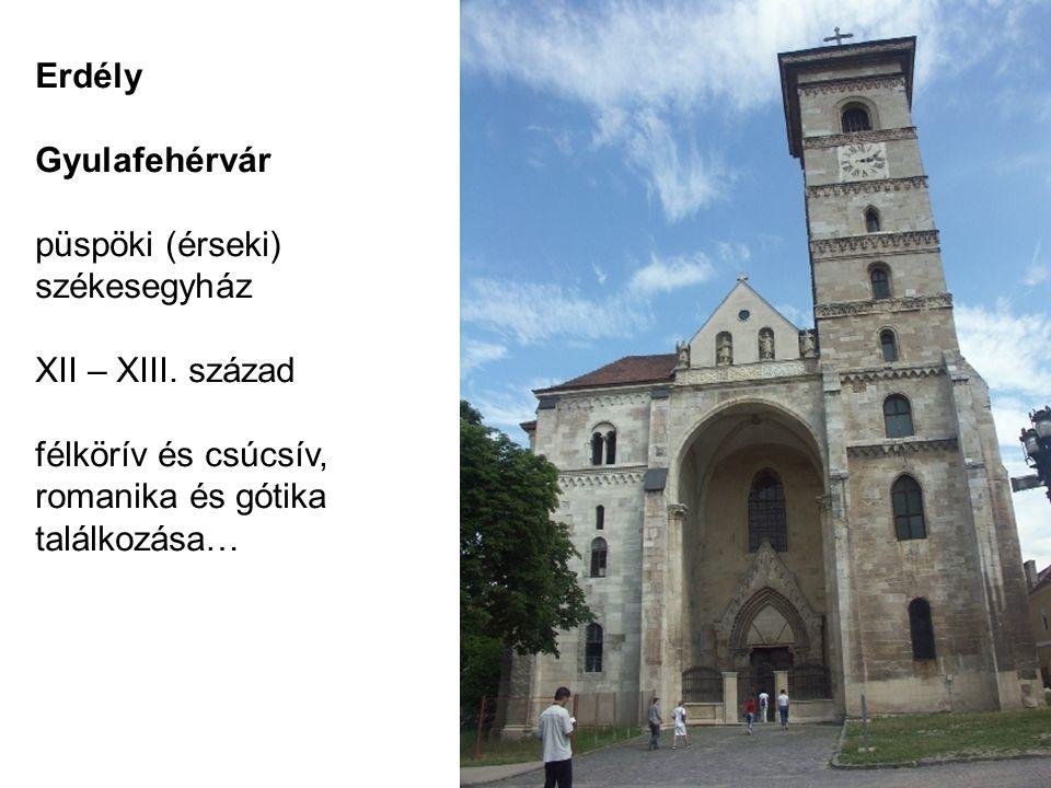 Erdély Gyulafehérvár. püspöki (érseki) székesegyház. XII – XIII. század. félkörív és csúcsív, romanika és gótika.
