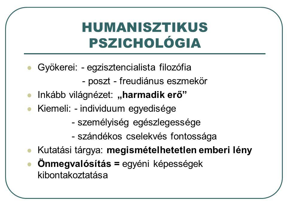 HUMANISZTIKUS PSZICHOLÓGIA