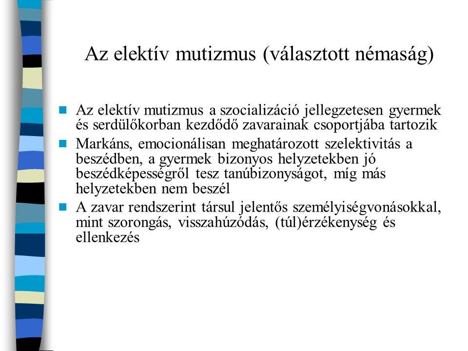 Az elektív mutizmus (választott némaság)