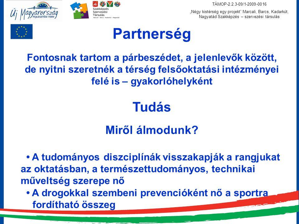 Partnerség Tudás Miről álmodunk