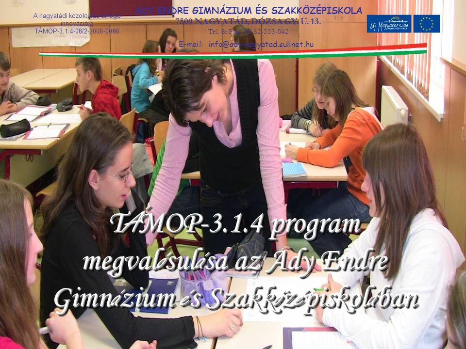 TÁMOP-3.1.4 program megvalósulása az Ady Endre Gimnázium és Szakközépiskolában
