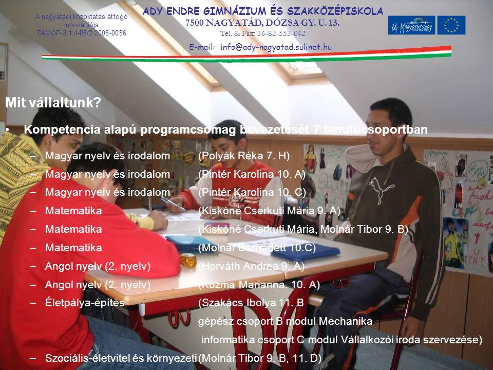 Mit vállaltunk Kompetencia alapú programcsomag bevezetését 7 tanulócsoportban. Magyar nyelv és irodalom (Polyák Réka 7. H)