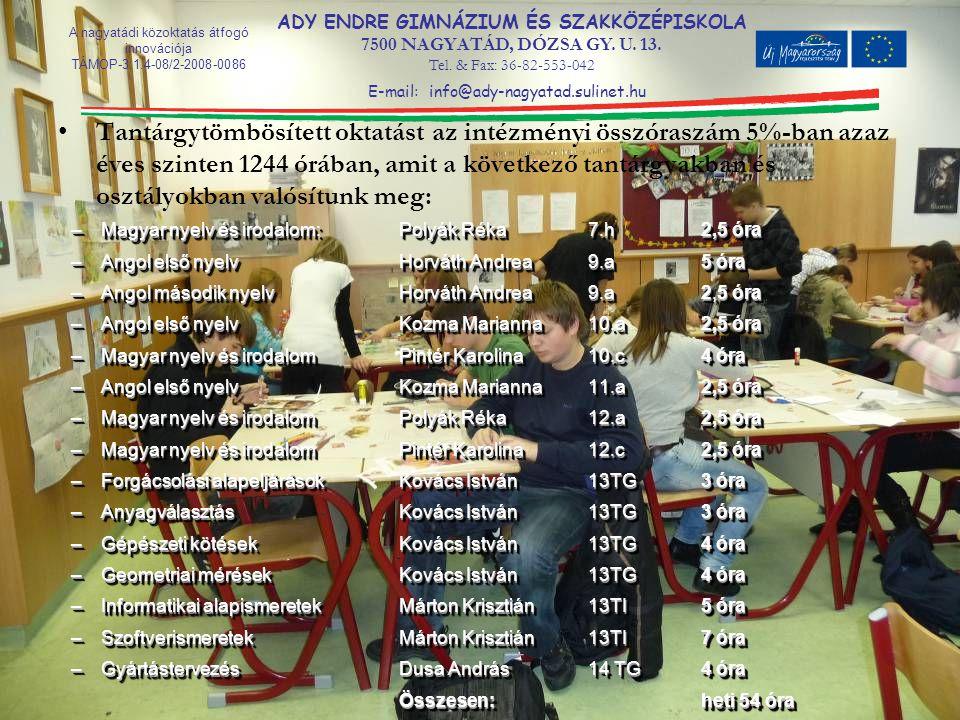 Tantárgytömbösített oktatást az intézményi összóraszám 5%-ban azaz éves szinten 1244 órában, amit a következő tantárgyakban és osztályokban valósítunk meg: