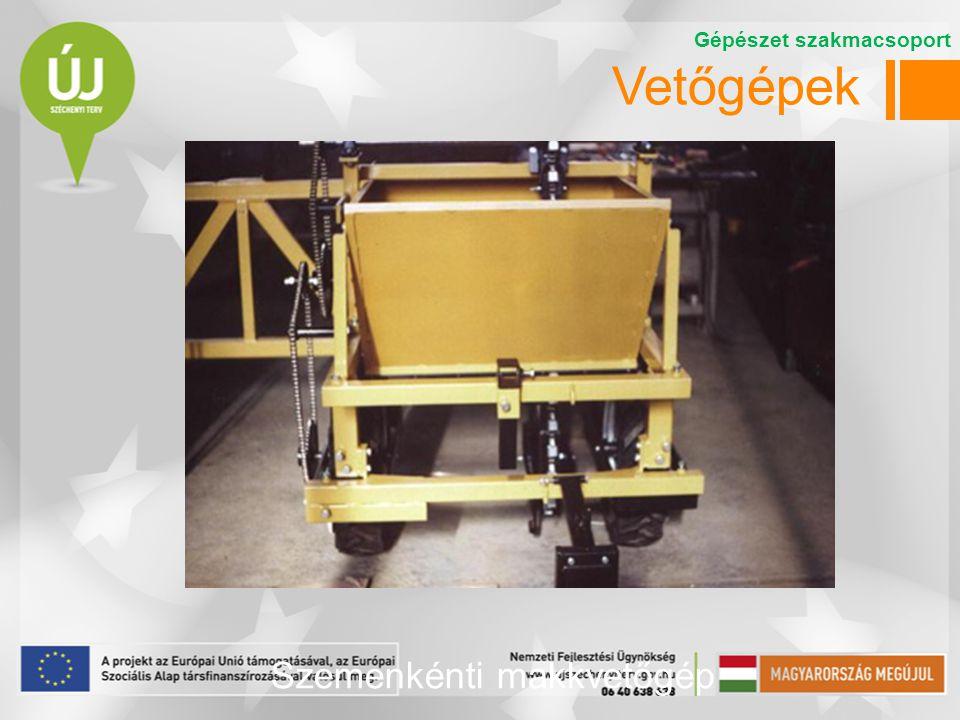 Vetőgépek Gépészet szakmacsoport Szemenkénti makkvetőgép