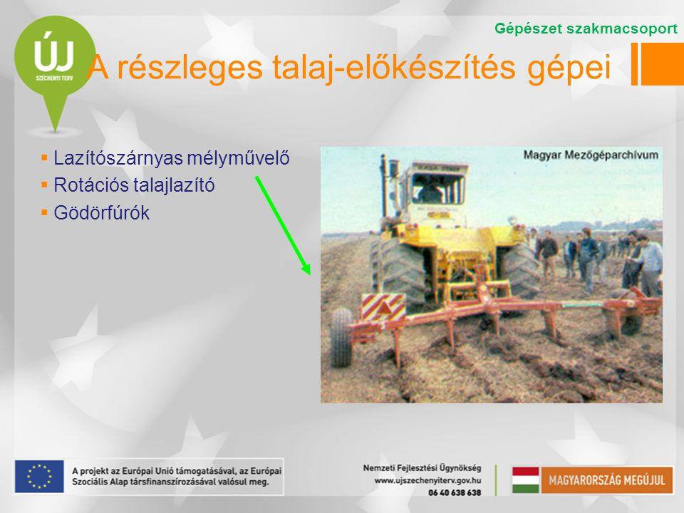 A részleges talaj-előkészítés gépei