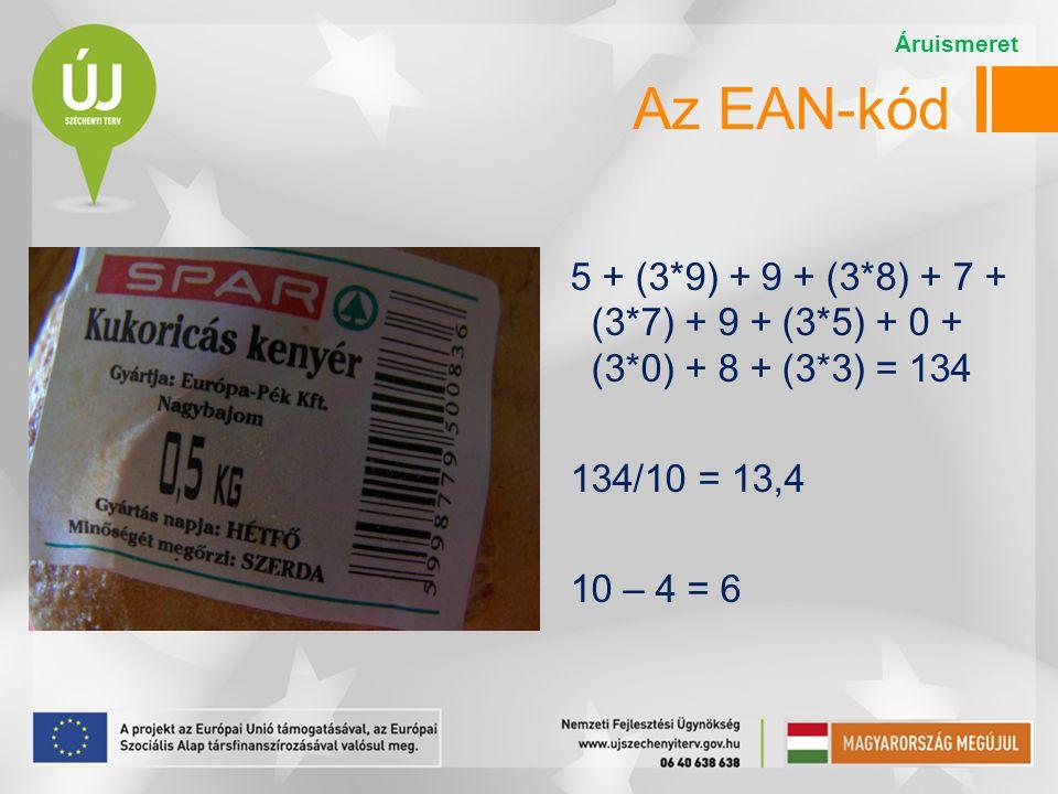 Áruismeret Az EAN-kód. 5 + (3*9) + 9 + (3*8) + 7 + (3*7) + 9 + (3*5) + 0 + (3*0) + 8 + (3*3) = 134.
