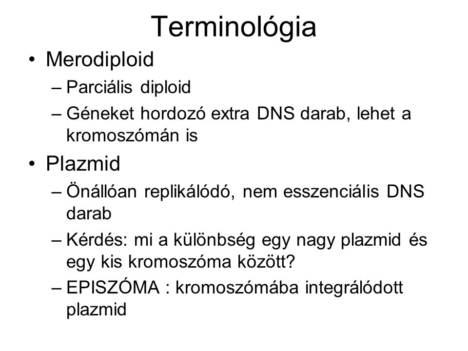 Terminológia Merodiploid Plazmid Parciális diploid