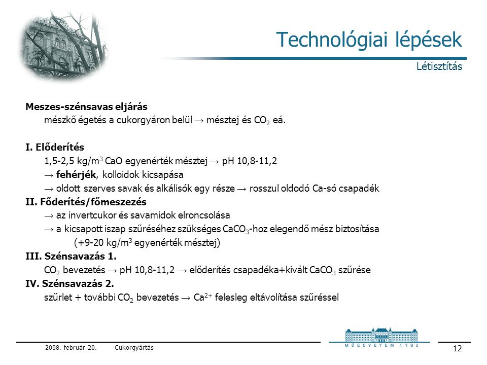 Technológiai lépések Létisztítás Meszes-szénsavas eljárás