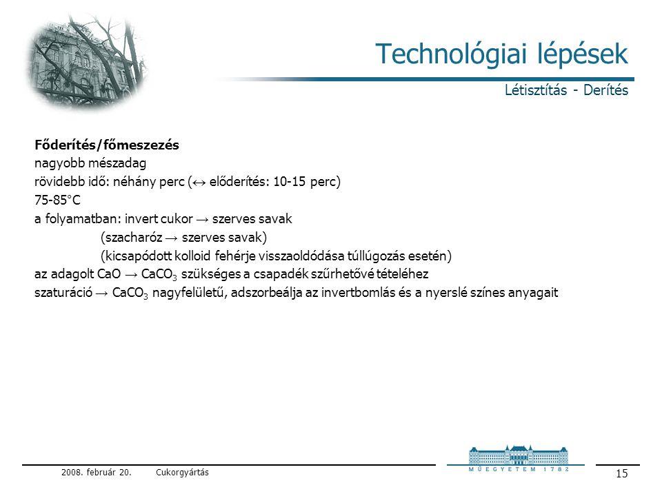Technológiai lépések Létisztítás - Derítés Főderítés/főmeszezés