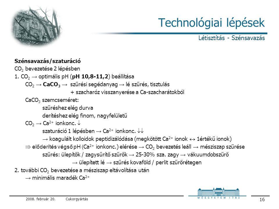 Technológiai lépések Létisztítás - Szénsavazás Szénsavazás/szaturáció