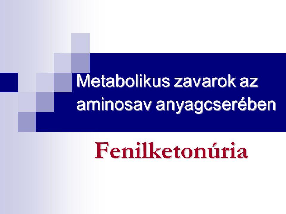 Metabolikus zavarok az aminosav anyagcserében