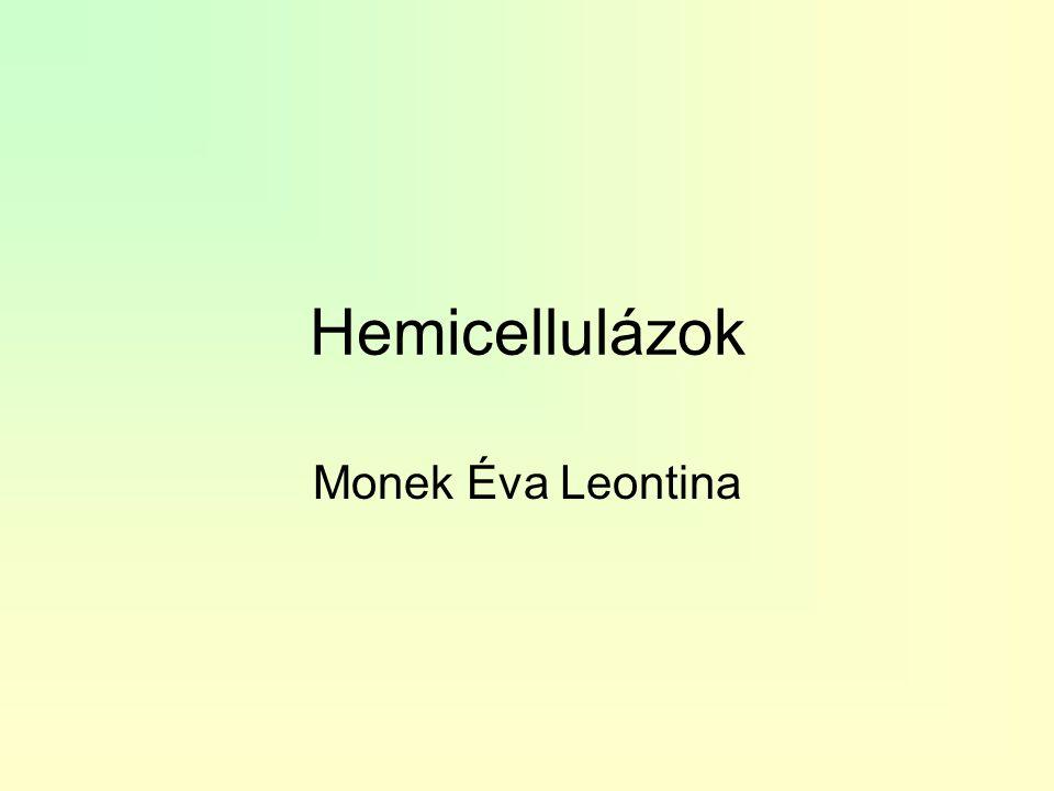 Hemicellulázok Monek Éva Leontina