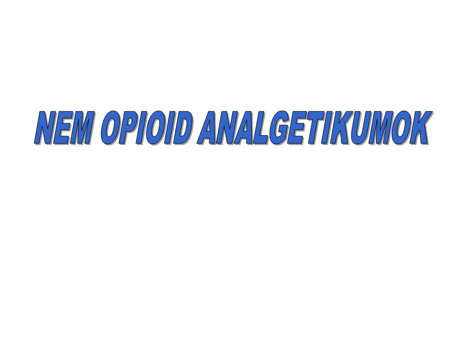 NEM OPIOID ANALGETIKUMOK