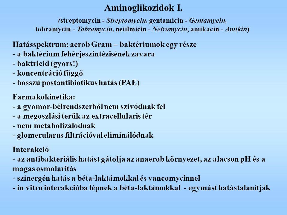 Aminoglikozidok I. (streptomycin - Streptomycin, gentamicin - Gentamycin, tobramycin - Tobramycin, netilmicin - Netromycin, amikacin - Amikin)