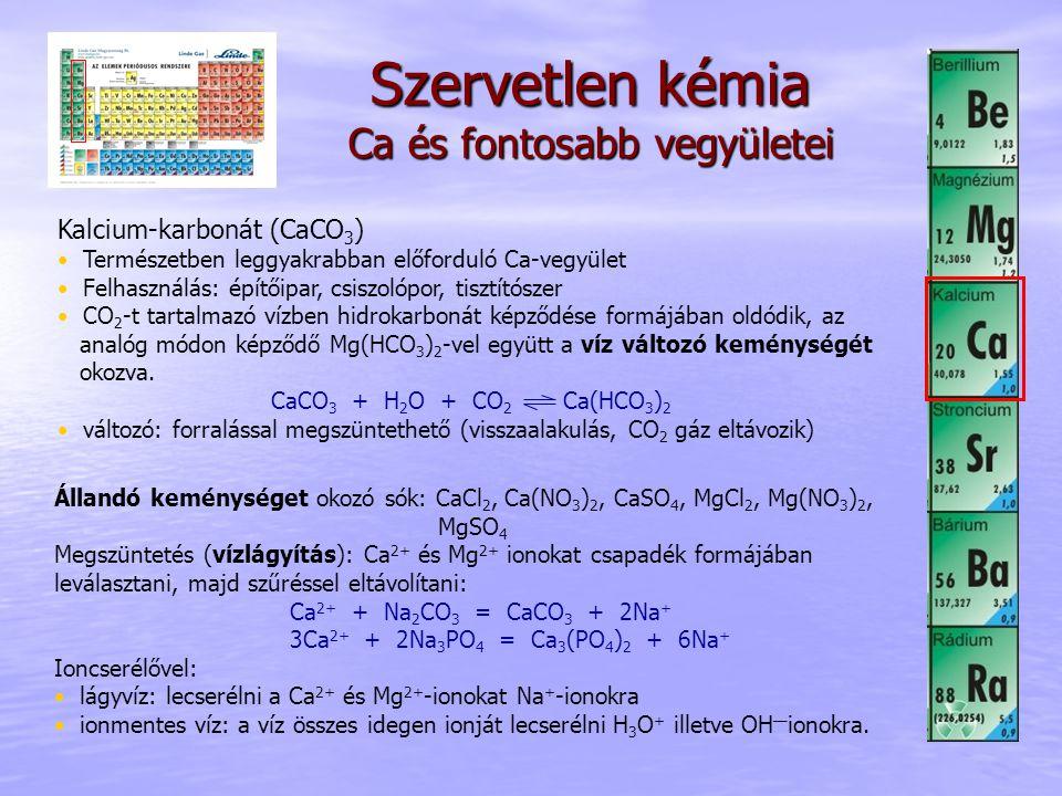 Szervetlen kémia Ca és fontosabb vegyületei