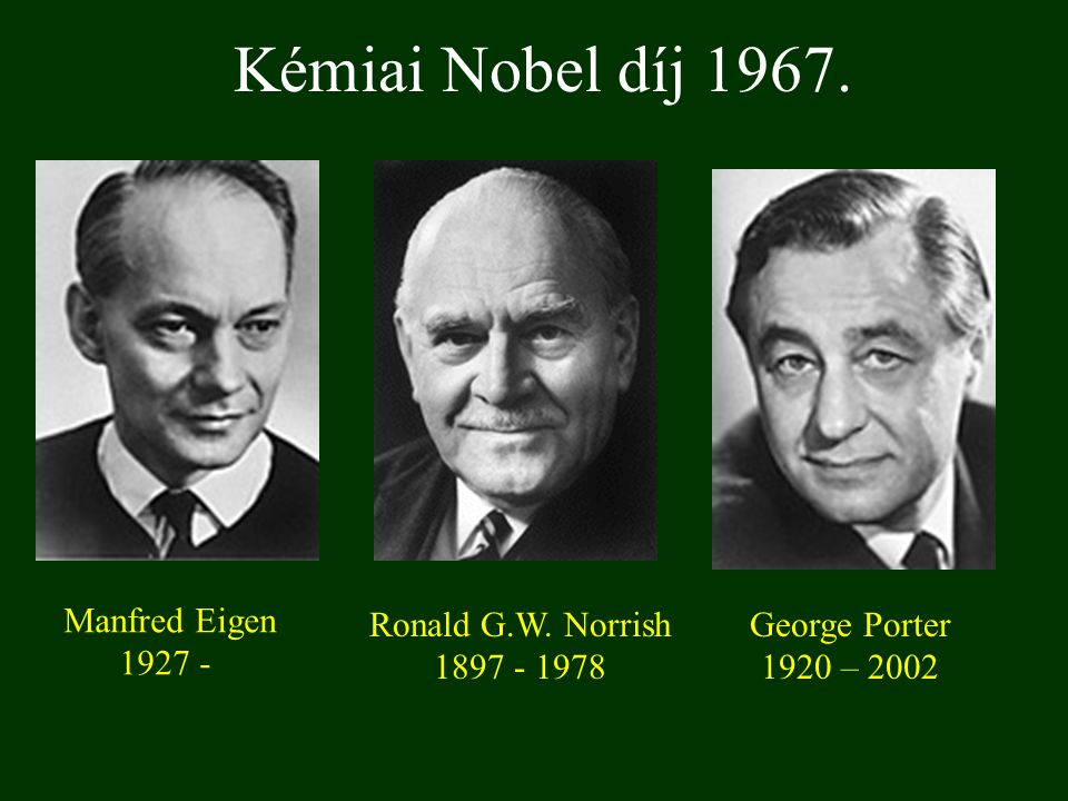 Kémiai Nobel díj 1967. Manfred Eigen 1927 - Ronald G.W. Norrish