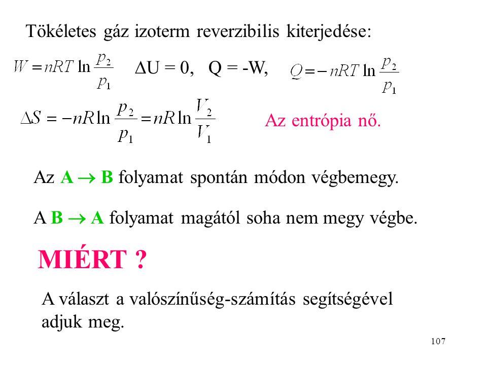 MIÉRT Tökéletes gáz izoterm reverzibilis kiterjedése: