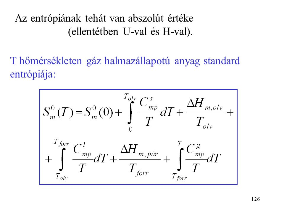 Az entrópiának tehát van abszolút értéke (ellentétben U-val és H-val).