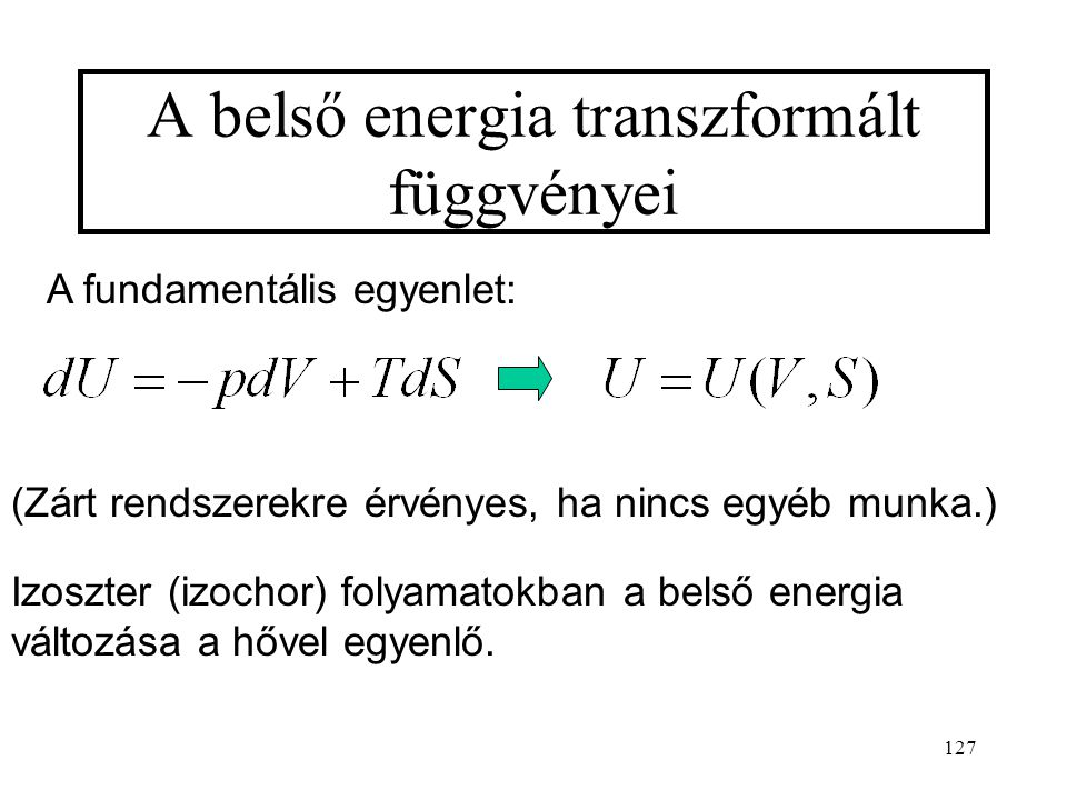 A belső energia transzformált függvényei