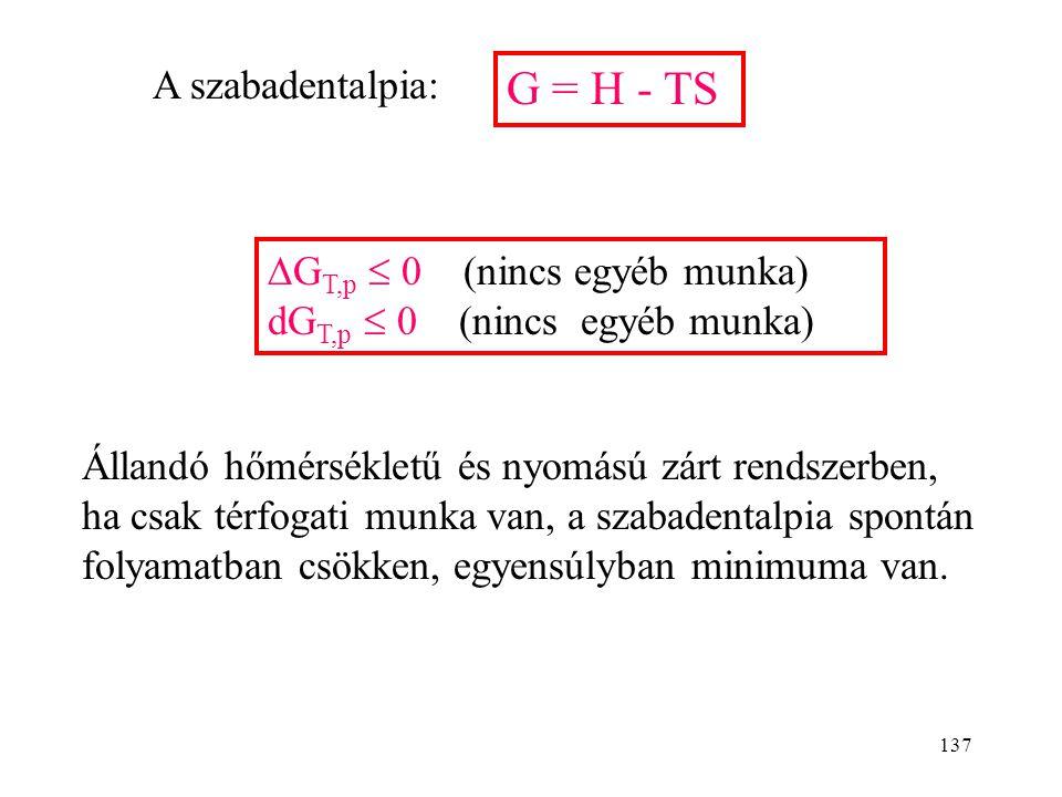G = H - TS A szabadentalpia: