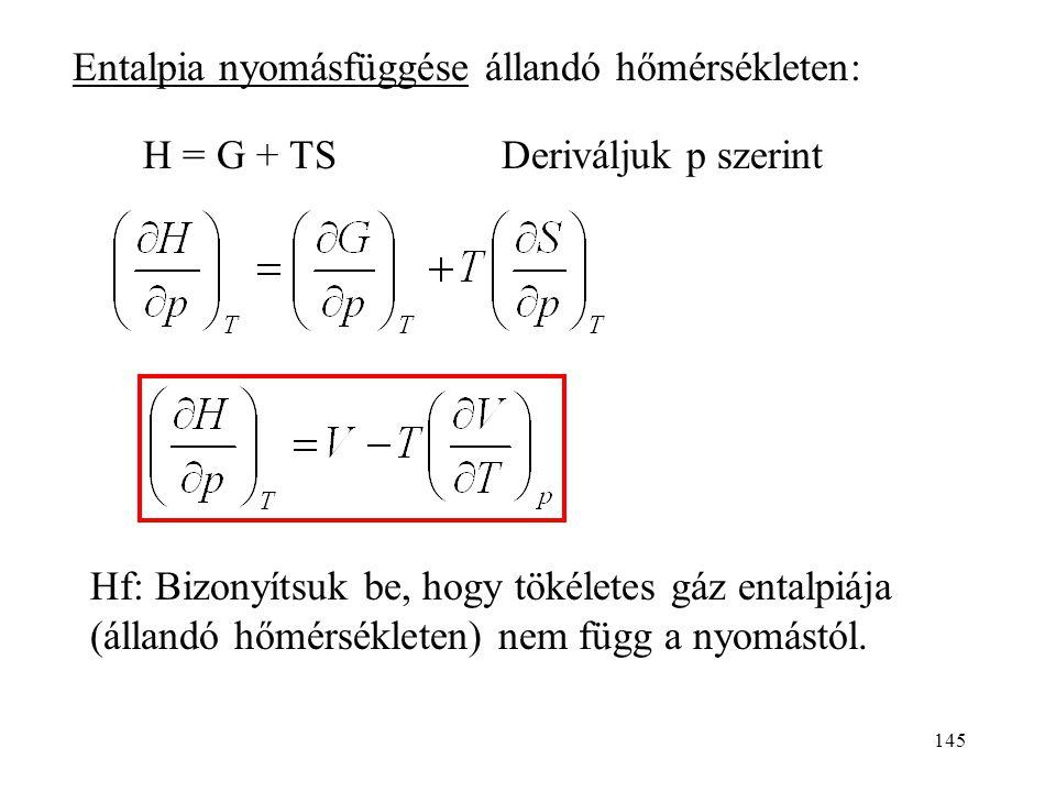 Entalpia nyomásfüggése állandó hőmérsékleten: