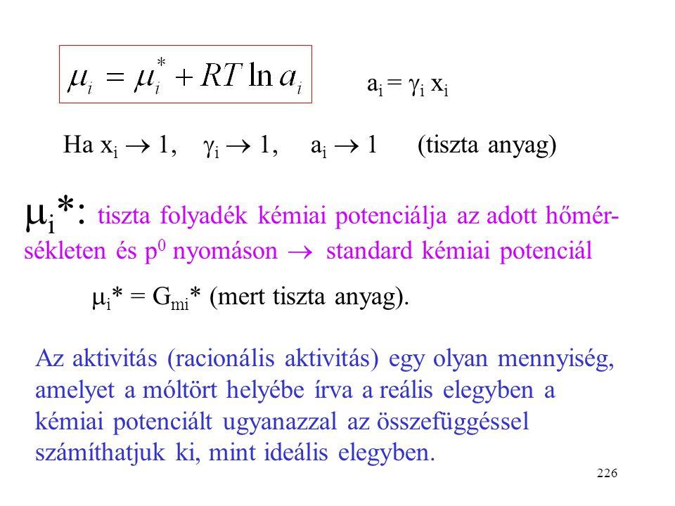 ai = gi xi Ha xi  1, gi  1, ai  1. (tiszta anyag)